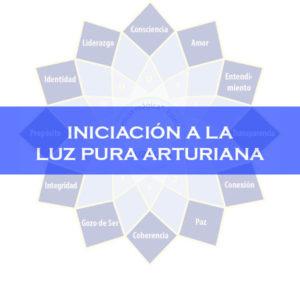 INICIACIÓN A LA LUZ PURA ARTURIANA