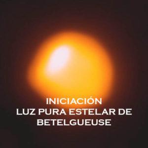 INICIACIÓN A LA LUZ PURA ESTELAR DE BETELGUEUSE